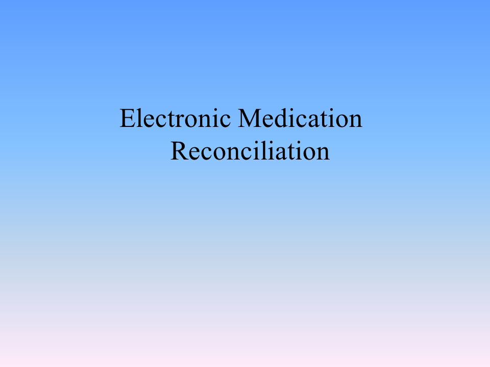 Electronic Medication Reconciliation