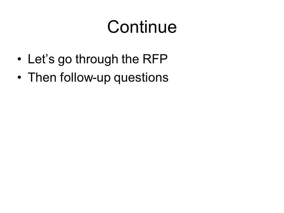 Continue Lets go through the RFP Then follow-up questions
