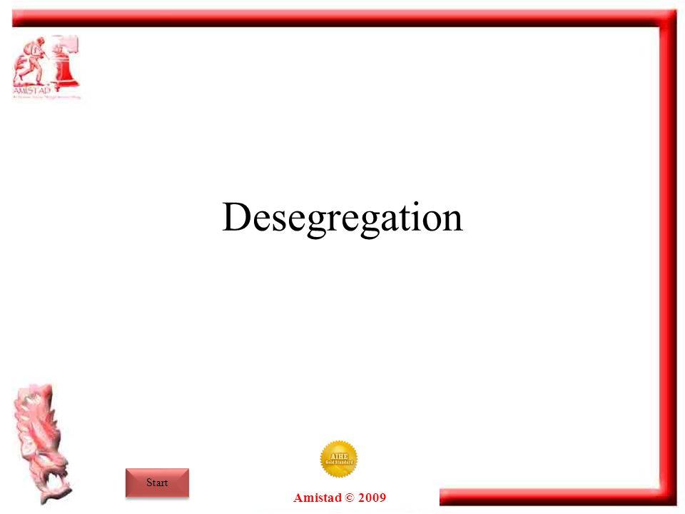 Amistad © 2009 Desegregation Start