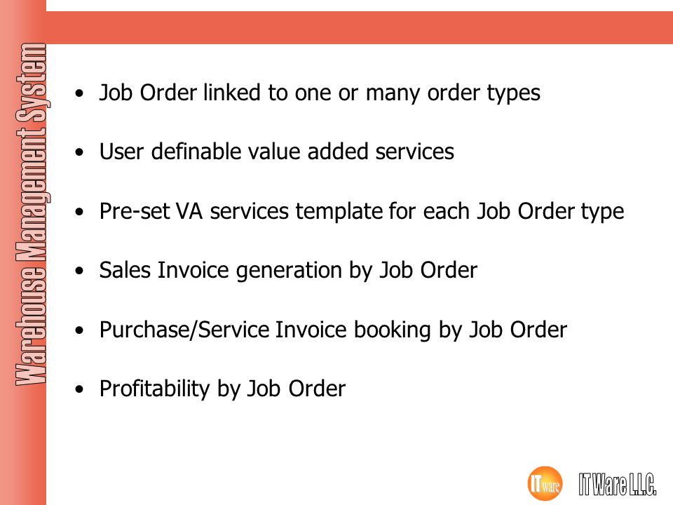 Job Order Job Order linked to one or many order types User definable value added services Pre-set VA services template for each Job Order type Sales I