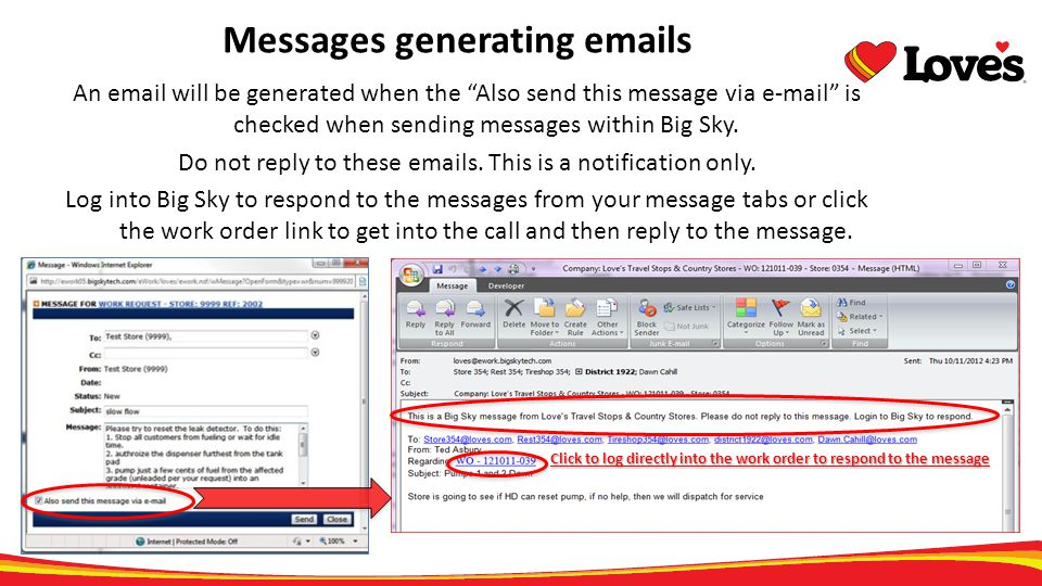 Messages generating emails An email will be generated when the Also send this message via e-mail is checked when sending messages within Big Sky. Do n
