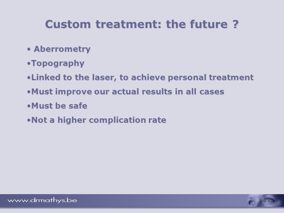 Custom treatment: the future .