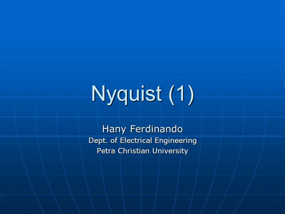 Nyquist (1) Hany Ferdinando Dept. of Electrical Engineering Petra Christian University