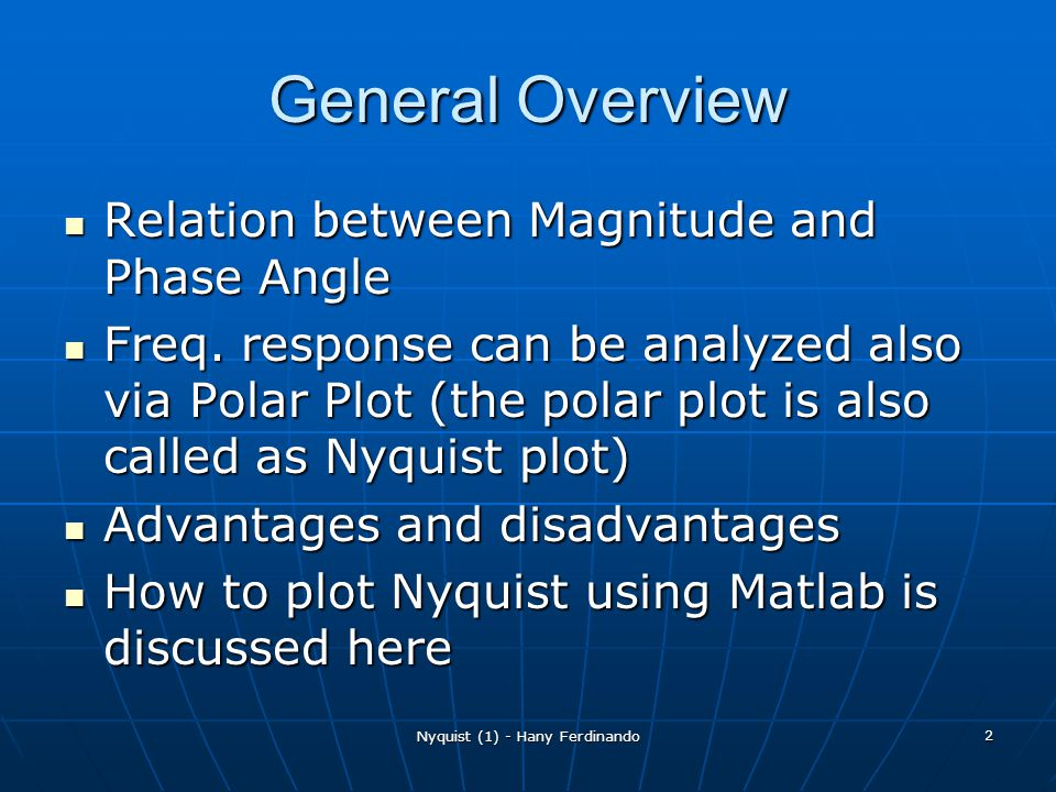 Nyquist (1) - Hany Ferdinando 2 General Overview Relation between Magnitude and Phase Angle Relation between Magnitude and Phase Angle Freq. response