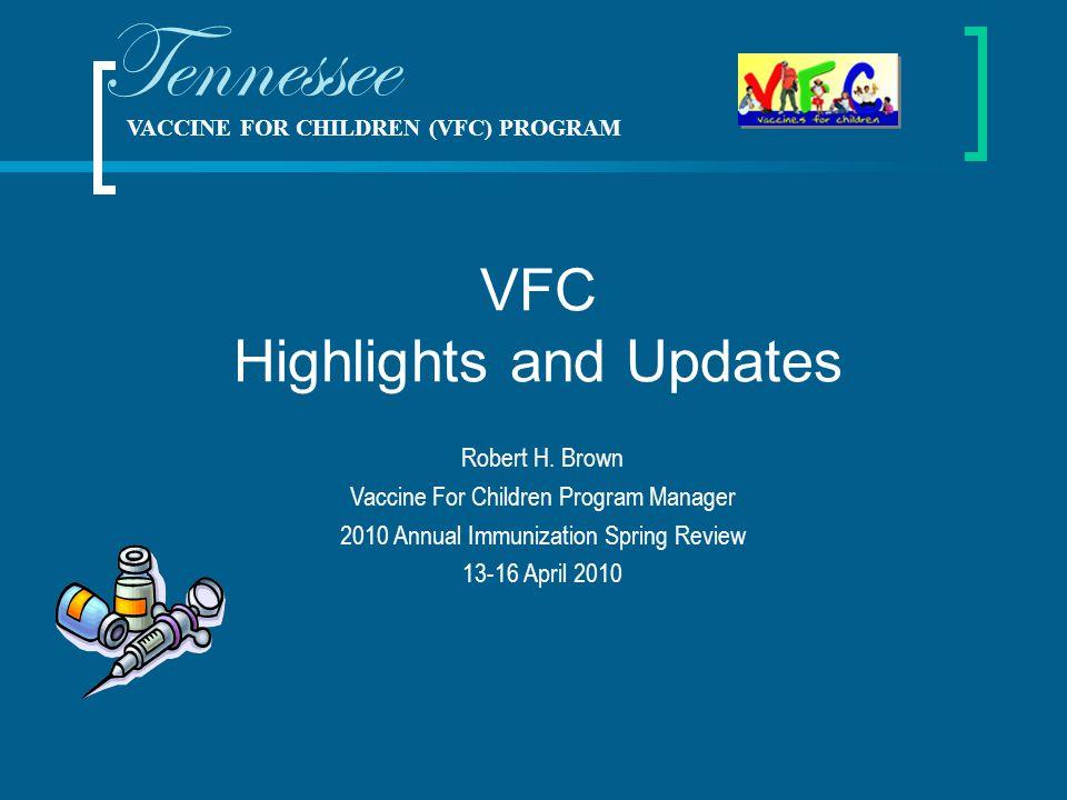 VACCINE FOR CHILDREN (VFC) PROGRAM Tennessee Robert H.