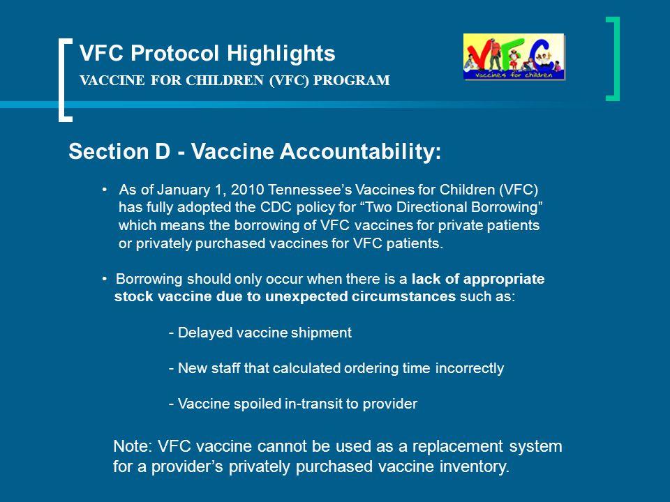 VACCINE FOR CHILDREN (VFC) PROGRAM Section D - Vaccine Accountability: Vaccine Doses Accountability Report (VDAR) (PH-3350 Rev 10/08): Submit monthly