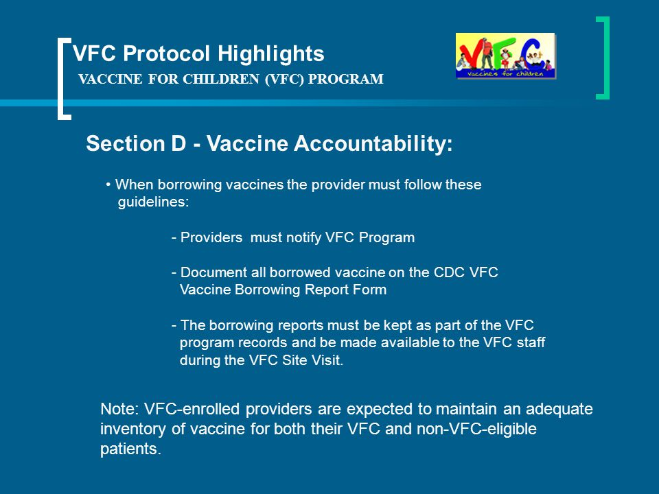 VACCINE FOR CHILDREN (VFC) PROGRAM Section D - Vaccine Accountability: VFC Protocol Highlights As of January 1, 2010 Tennessees Vaccines for Children