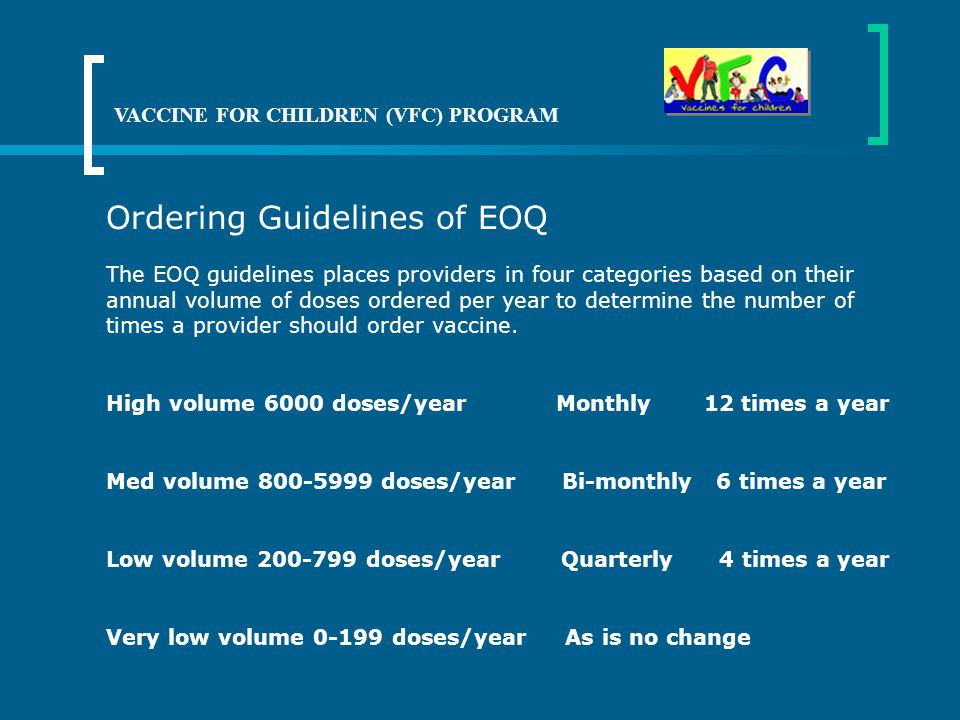 In 2010 the Tennessee Vaccines For Children (VFC) Program will began implementing the next phase of vaccine distribution, Economic Order Quantity (EOQ