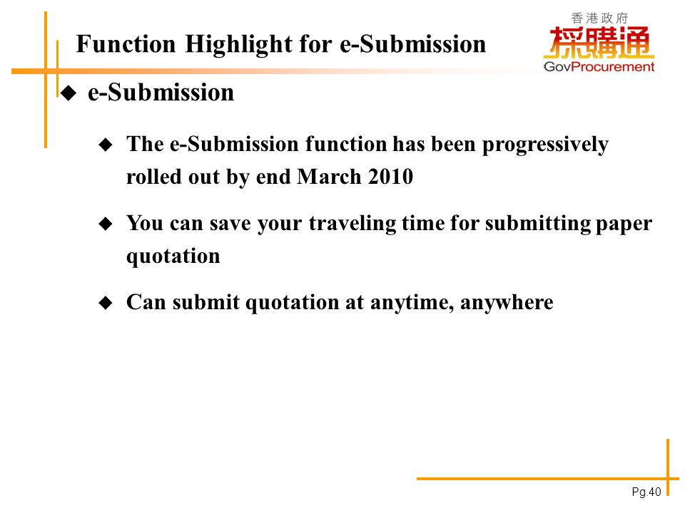Function Highlight for e-Submission e-Submission The e-Submission function has been progressively rolled out by end March 2010 You can save your trave