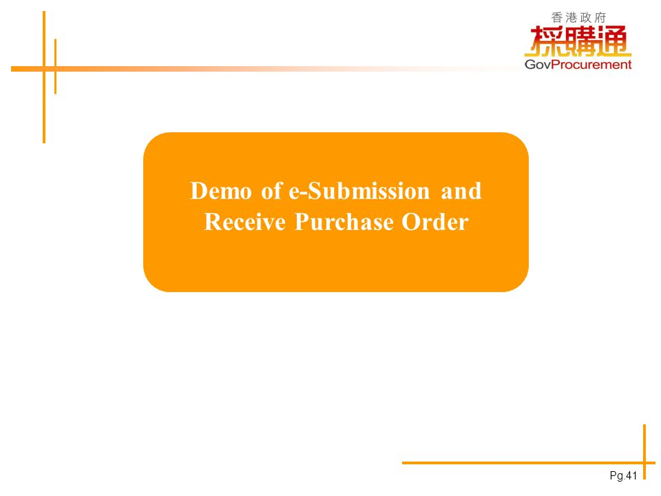 Demo of e-Submission and Receive Purchase Order Pg.41