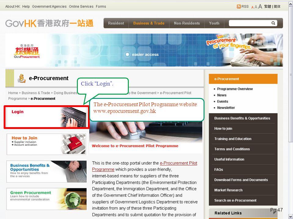 Click Login. The e-Procurement Pilot Programme website www.eprocurement.gov.hk Pg.47