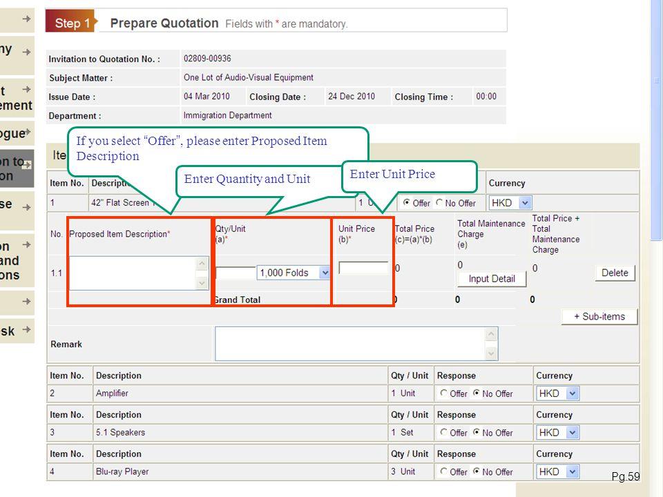 If you select Offer, please enter Proposed Item Description Enter Quantity and Unit Enter Unit Price Pg.59