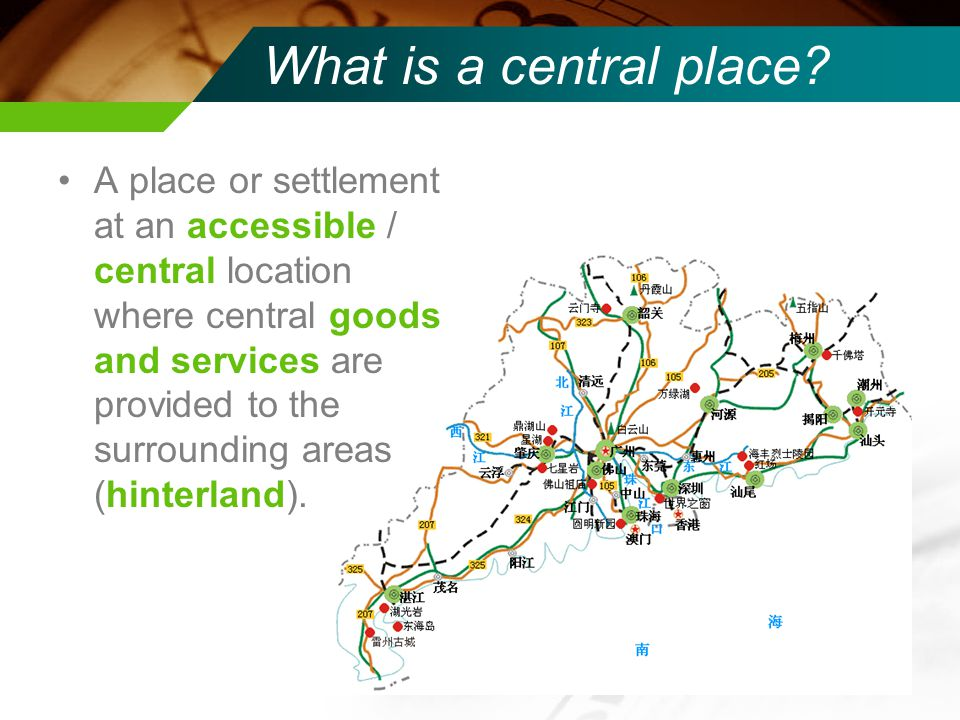 What is a central place? A place or settlement at an accessible / central location where central goods and services are provided to the surrounding ar