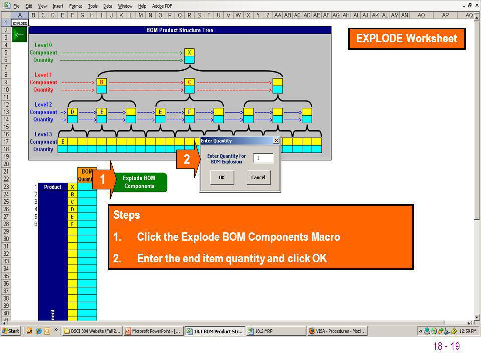 18 - 19 Steps 1.Click the Explode BOM Components Macro 2.Enter the end item quantity and click OK EXPLODE Worksheet 1 2