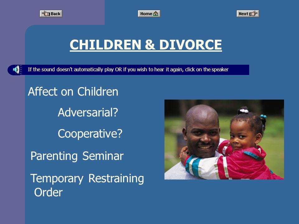 CHILDREN & DIVORCE Parenting Seminar Affect on Children Adversarial.
