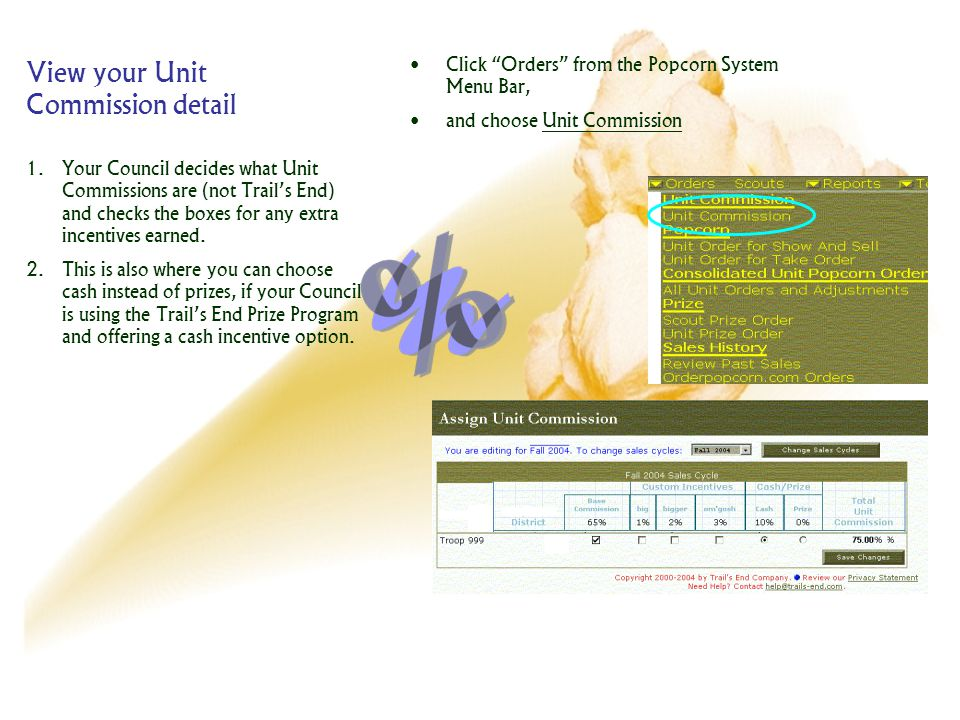 View your Unit Commission detail Click Orders from the Popcorn System Menu Bar, and choose Unit Commission 1.