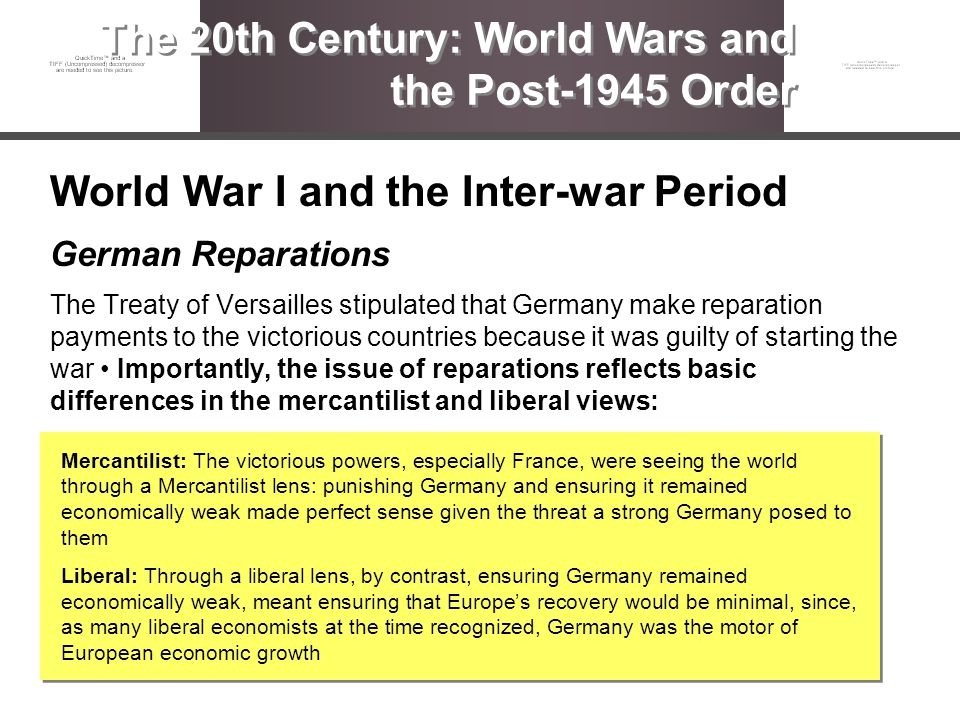 World War I and the Inter-war Period German Reparations The Treaty of Versailles stipulated that Germany make reparation payments to the victorious co