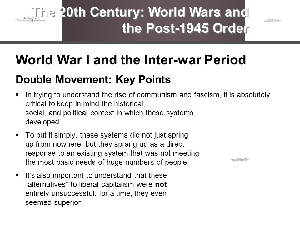 World War I and the Inter-war Period Double Movement: Key Points In trying to understand the rise of communism and fascism, it is absolutely critical