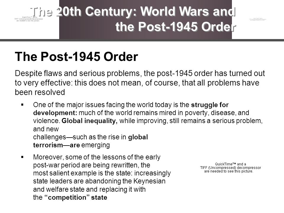 The Post-1945 Order Despite flaws and serious problems, the post-1945 order has turned out to very effective: this does not mean, of course, that all