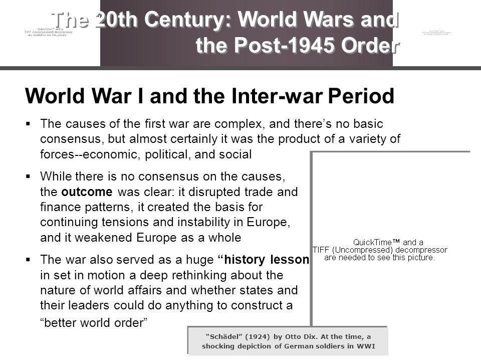 World War I and the Inter-war Period The causes of the first war are complex, and theres no basic consensus, but almost certainly it was the product o