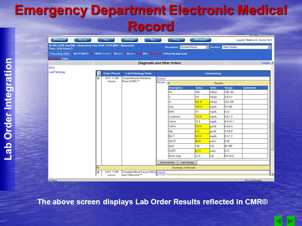 Emergency Department Electronic Medical Record Lab Order Integration The above screen displays Lab Order Results reflected in CMR©