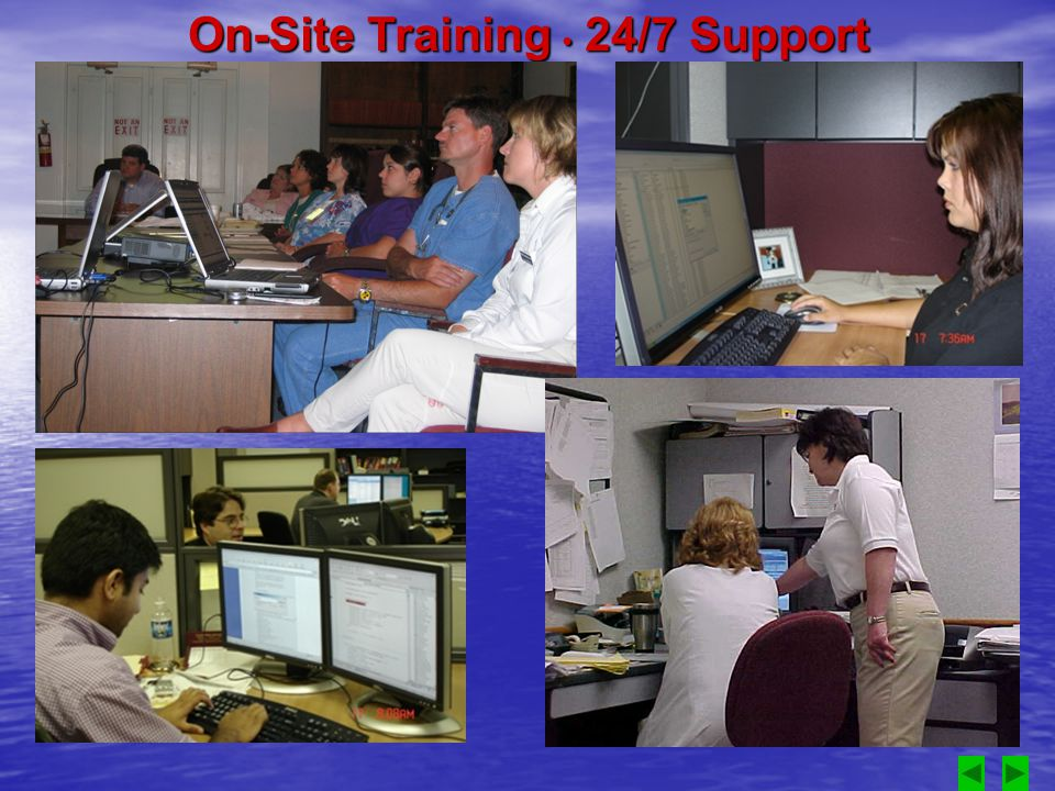On-Site Training 24/7 Support