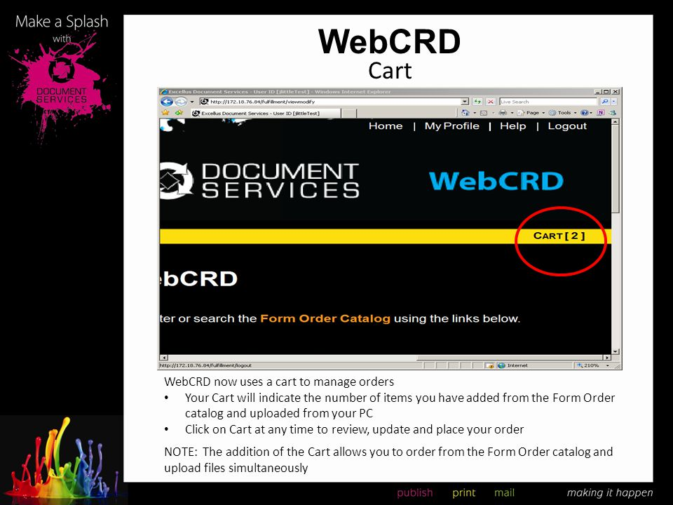 WebCRD Cart WebCRD now uses a cart to manage orders Your Cart will indicate the number of items you have added from the Form Order catalog and uploade