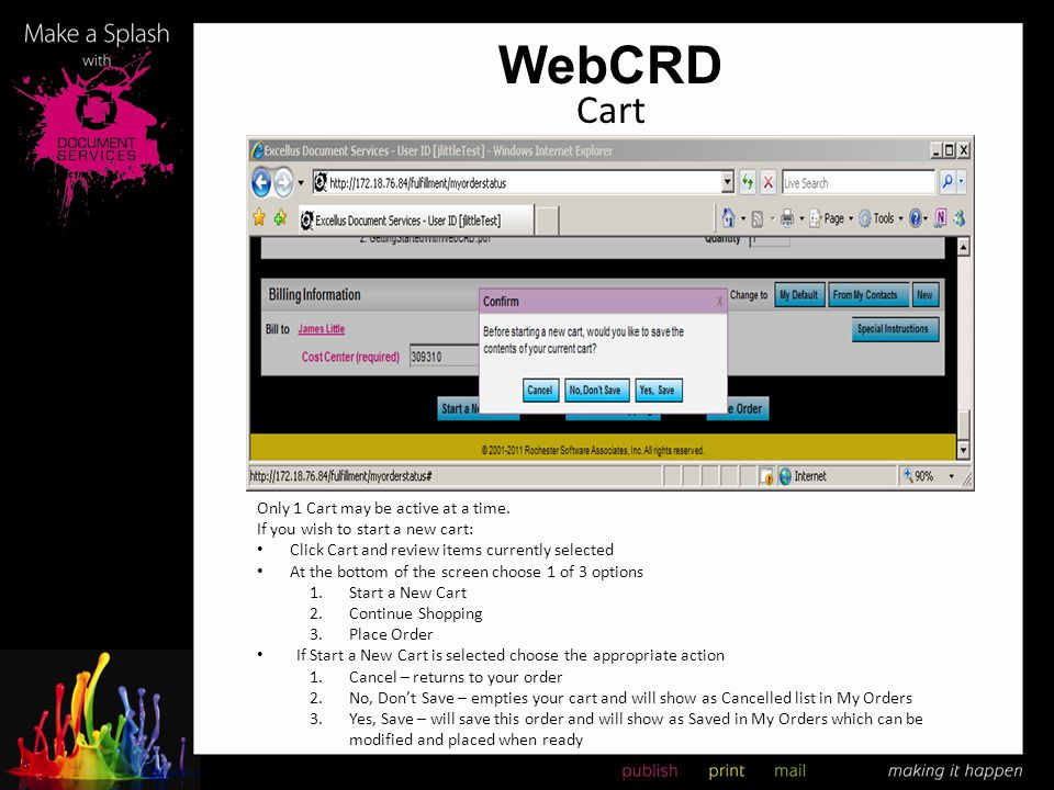 WebCRD Cart Only 1 Cart may be active at a time. If you wish to start a new cart: Click Cart and review items currently selected At the bottom of the