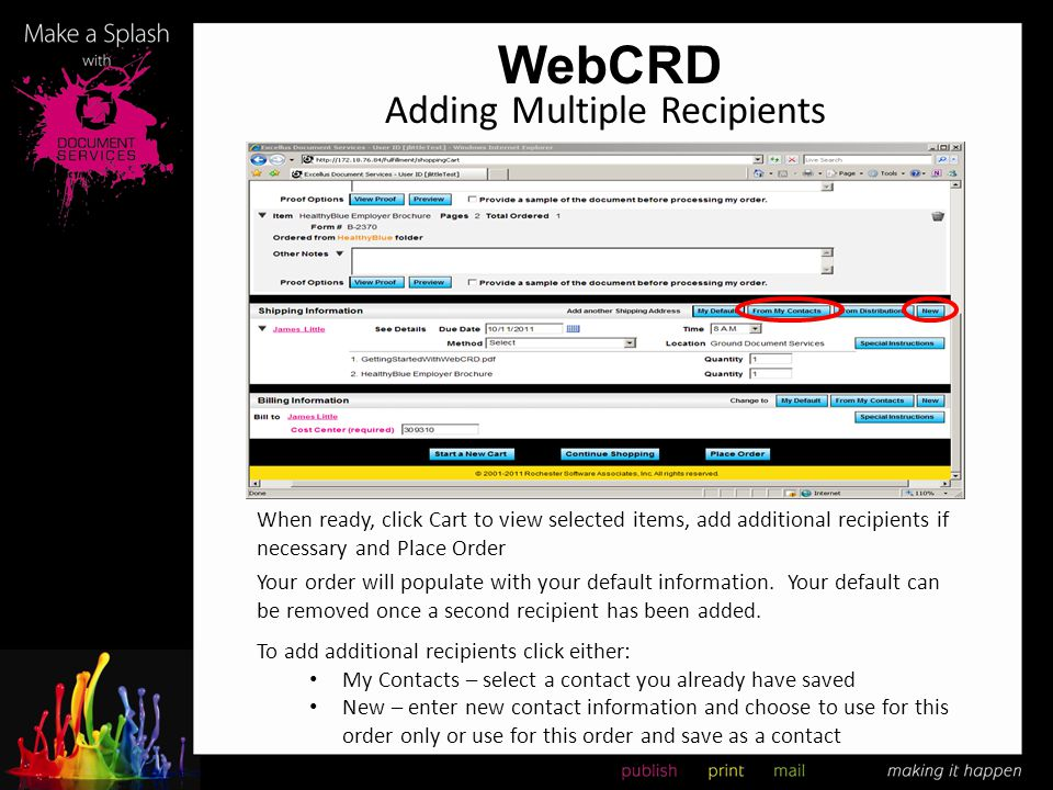 WebCRD Adding Multiple Recipients Your order will populate with your default information. Your default can be removed once a second recipient has been