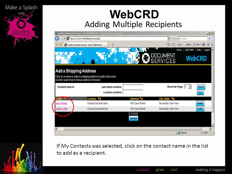 WebCRD Adding Multiple Recipients If My Contacts was selected, click on the contact name in the list to add as a recipient.