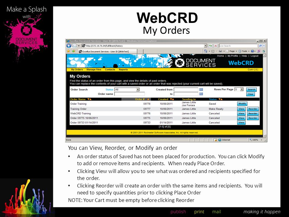 WebCRD My Orders You can View, Reorder, or Modify an order An order status of Saved has not been placed for production. You can click Modify to add or