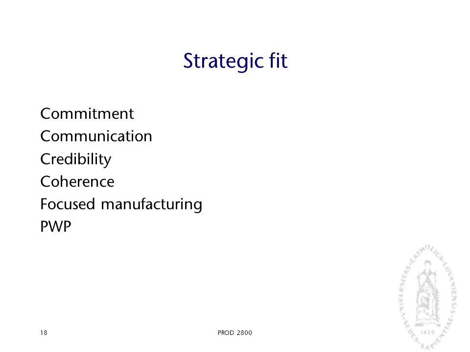 PROD 280018 Strategic fit Commitment Communication Credibility Coherence Focused manufacturing PWP