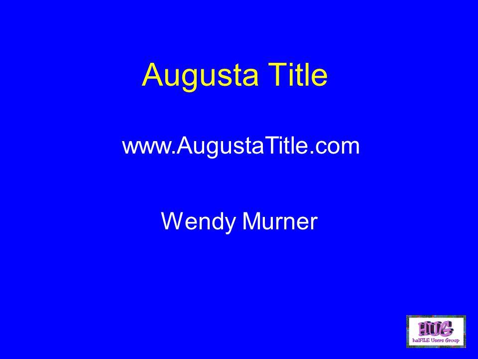Augusta Title Wendy Murner www.AugustaTitle.com