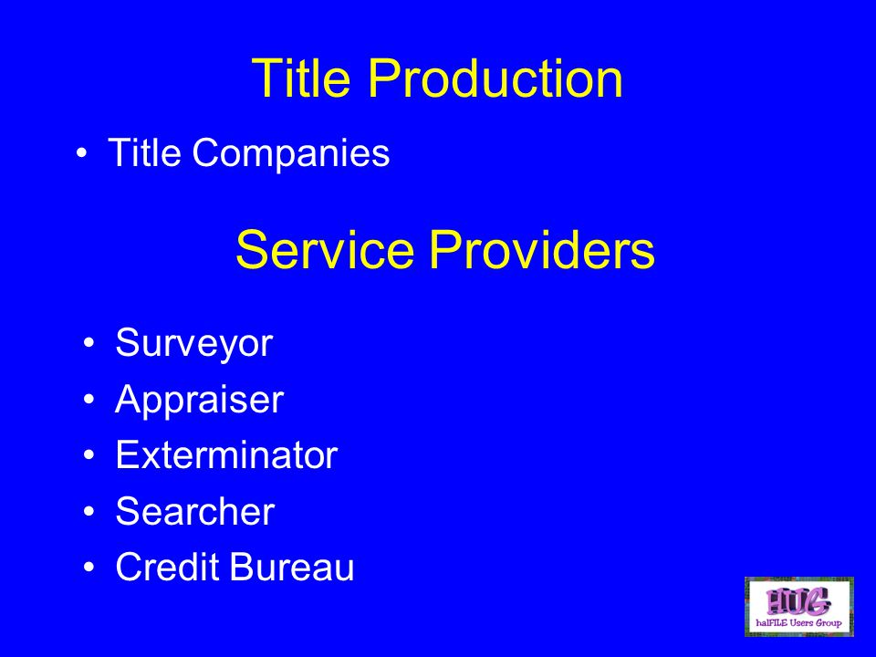 Title Production Title Companies Service Providers Surveyor Appraiser Exterminator Searcher Credit Bureau