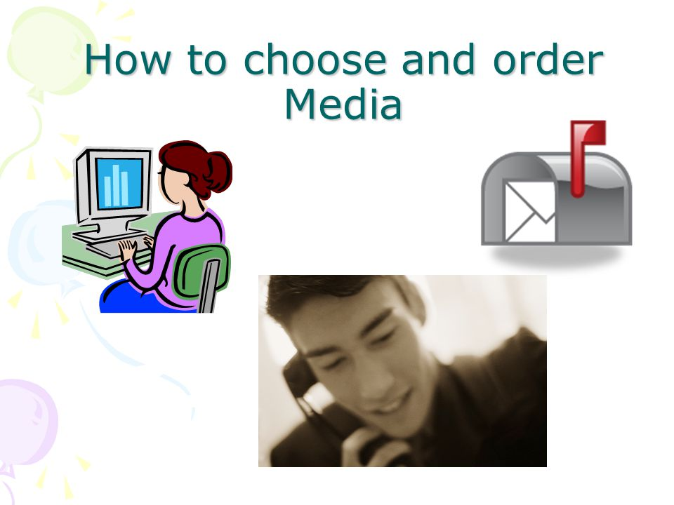 How to choose and order Media