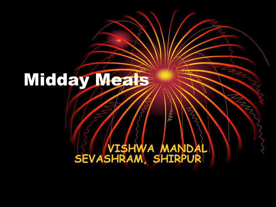 Midday Meals VISHWA MANDAL SEVASHRAM, SHIRPUR