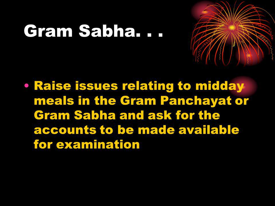 Gram Sabha... Raise issues relating to midday meals in the Gram Panchayat or Gram Sabha and ask for the accounts to be made available for examination