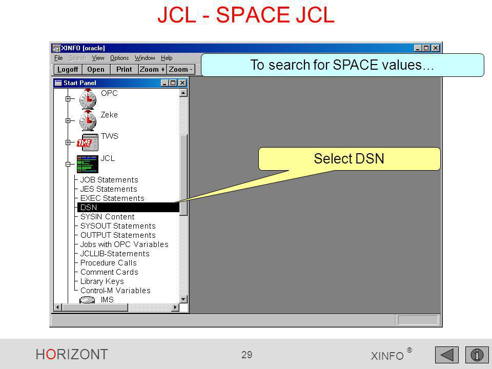 HORIZONT 29 XINFO ® JCL - SPACE JCL Select DSN To search for SPACE values...