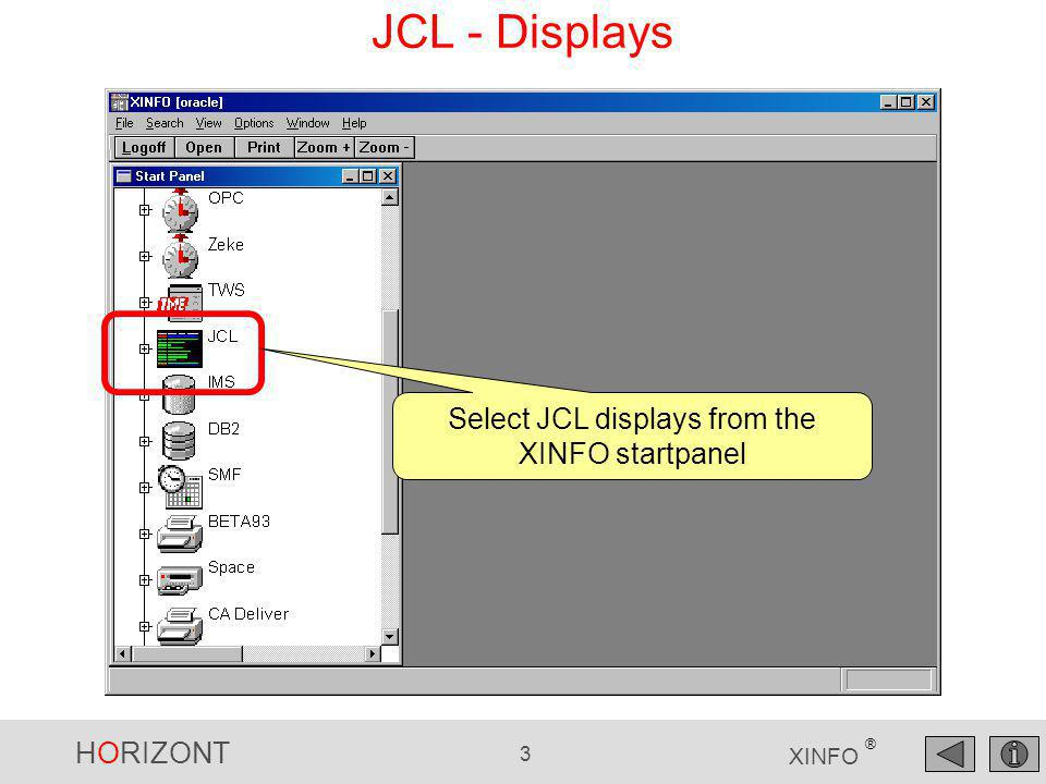 HORIZONT 3 XINFO ® JCL - Displays Select JCL displays from the XINFO startpanel