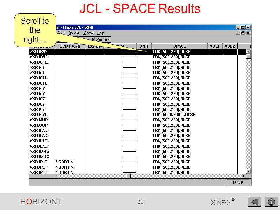 HORIZONT 32 XINFO ® JCL - SPACE Results Scroll to the right...