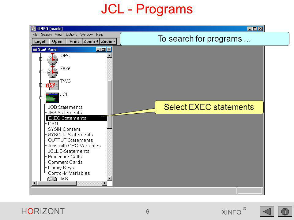 HORIZONT 6 XINFO ® JCL - Programs Select EXEC statements To search for programs...