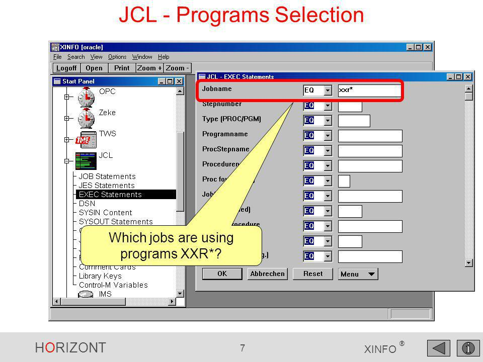 HORIZONT 7 XINFO ® JCL - Programs Selection Which jobs are using programs XXR*?