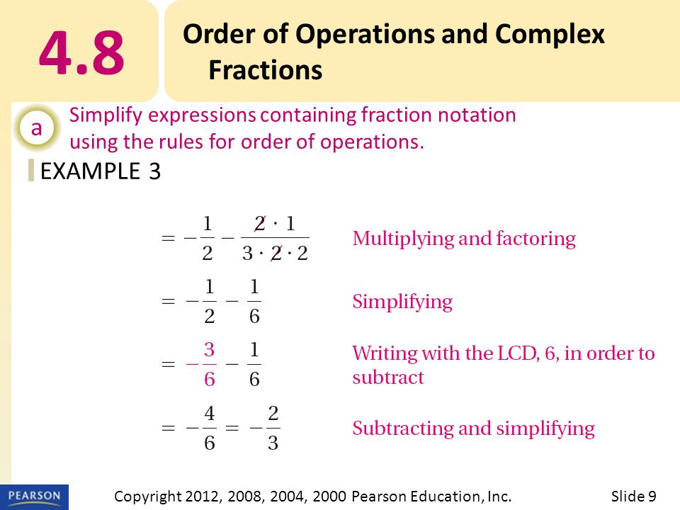 EXAMPLE 4.8 Order of Operations and Complex Fractions a Simplify expressions containing fraction notation using the rules for order of operations. 3 S