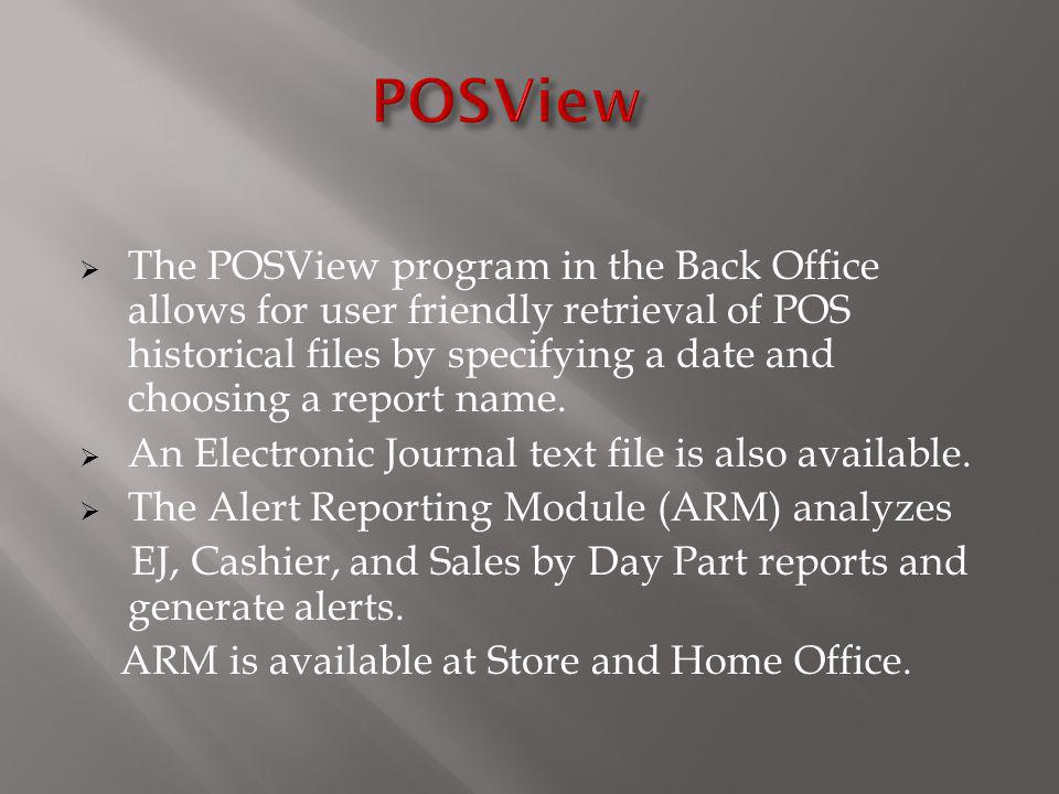 The POSView program in the Back Office allows for user friendly retrieval of POS historical files by specifying a date and choosing a report name. An