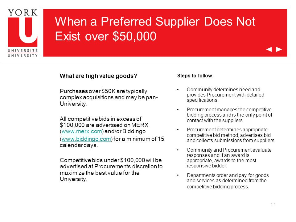 11 When a Preferred Supplier Does Not Exist over $50,000 What are high value goods? Purchases over $50K are typically complex acquisitions and may be