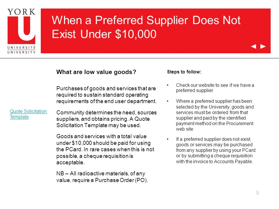 9 When a Preferred Supplier Does Not Exist Under $10,000 Steps to follow: Check our website to see if we have a preferred supplier.