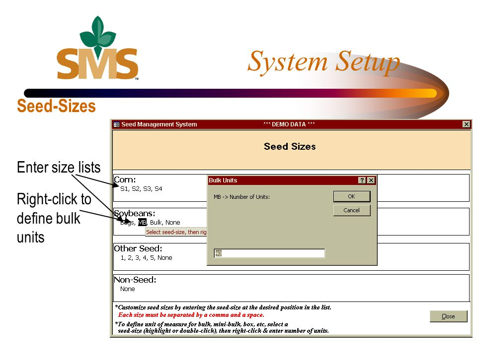 System Setup Seed-Sizes Enter size lists Right-click to define bulk units