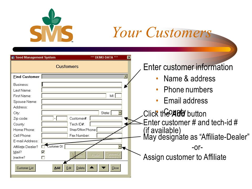Enter customer information Name & address Phone numbers Email address County Your Customers Enter customer # and tech-id # (if available) May designat