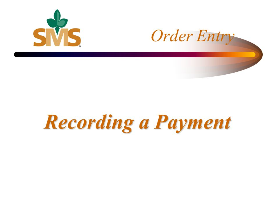 Order Entry Recording a Payment