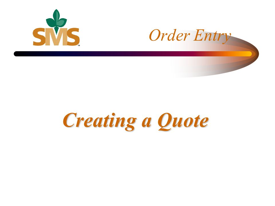 Order Entry Creating a Quote